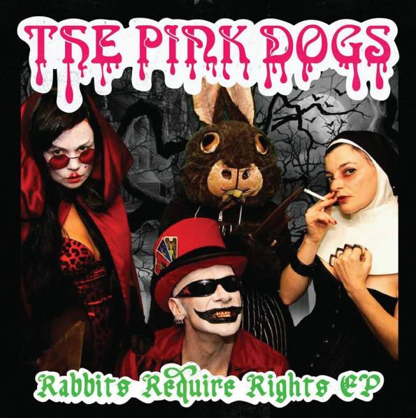 The Pink Dogs Rabbits Require Rights Vinyl E.P. - front cover